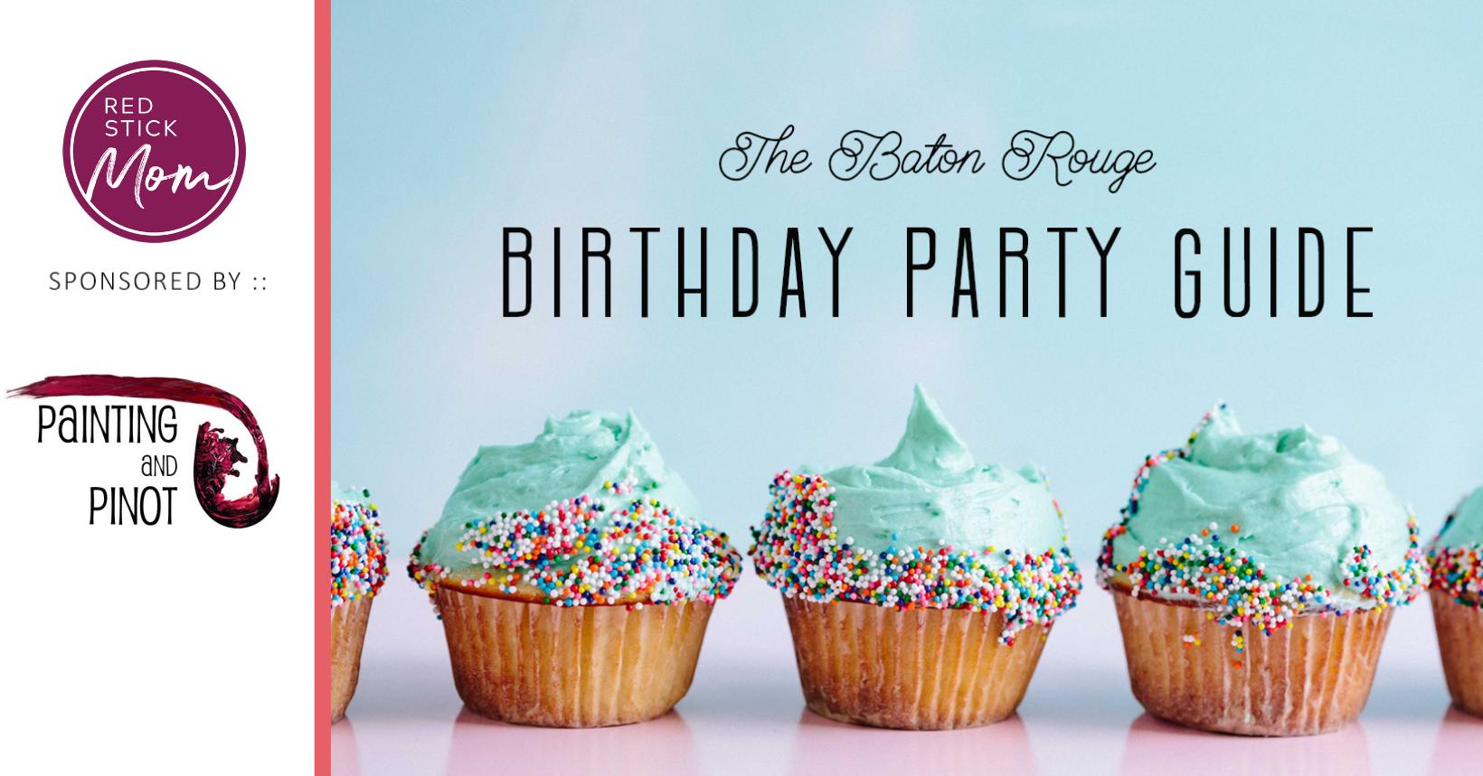 best birthday parties in Baton Rouge