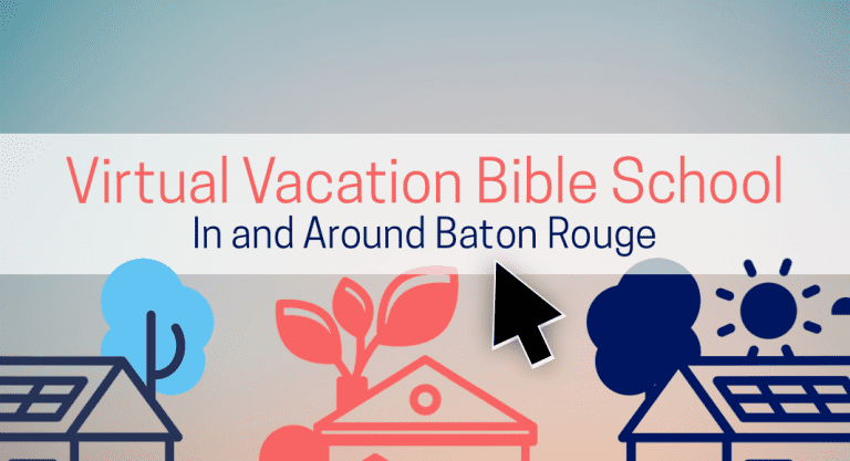 Virtual Vacation Bible School in and Around Baton Rouge